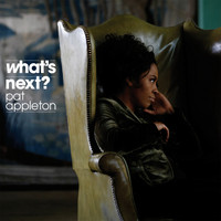 Pat Appleton - What's Next