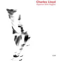 Charles Lloyd - Hyperion With Higgins
