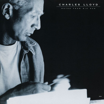 Charles Lloyd - Notes From Big Sur