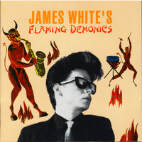 James White - James White's Flaming Demonics