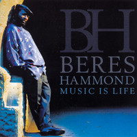 Beres Hammond - Music Is Life