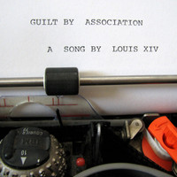 Louis XIV - Guilt By Association