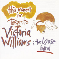 Victoria Williams - This Moment: Live In Toronto