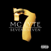 MC Lyte - Seven & Seven (Explicit)