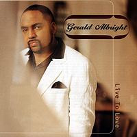 Gerald Albright - Live To Love