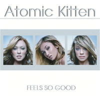Atomic Kitten - Feels So Good
