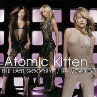 Atomic Kitten - Be With You