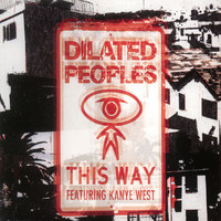 Dilated Peoples - This Way