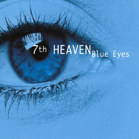 7th Heaven - Blue Eyes