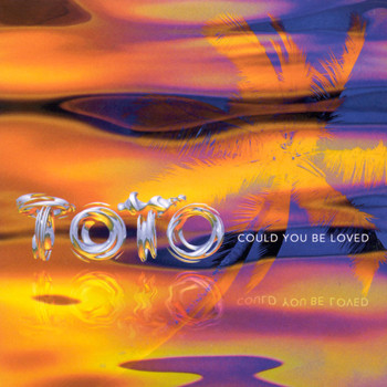 Toto - could you be loved