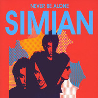 Simian - Never Be Alone
