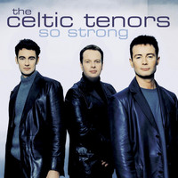The Celtic Tenors - So Strong