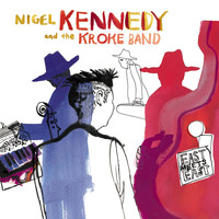 Nigel Kennedy/Kroke - East meets East