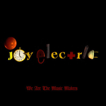 Joy Electric - We Are The Music Makers