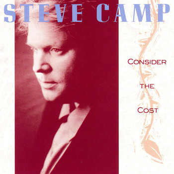 STEVE CAMP - Consider The Cost
