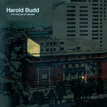 Harold Budd - The Pavilion Of Dreams