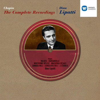Dinu Lipatti - Chopin: The Complete Recordings