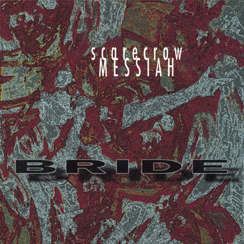 Bride - Scarecrow Messiah