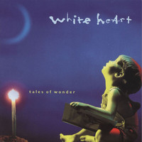 Whiteheart - Tales Of Wonder