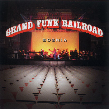 Grand Funk Railroad - Bosnia