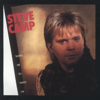 STEVE CAMP - Shake Me To Wake Me