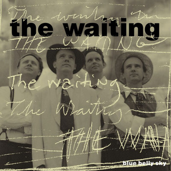 The Waiting - Blue Belly Sky