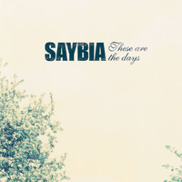 Saybia - These Are The Days