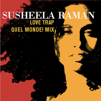 Susheela Raman - Love Trap (Quel Monde mix)