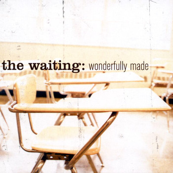 The Waiting - Wonderfully Made