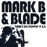Mark B. - There's No Stoppin' It EP