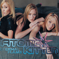 Atomic Kitten - Eternal Flame