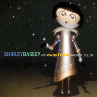 Shirley Bassey - Where Do I Begin [Away Team Remix]