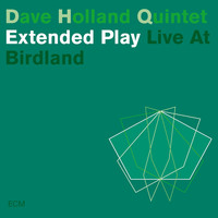 Dave Holland Quintet - Extended Play - Live At Birdland