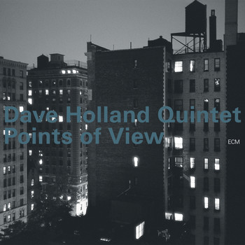 Dave Holland Quintet - Points Of View