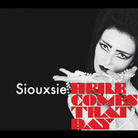 Siouxsie - Here Comes That Day