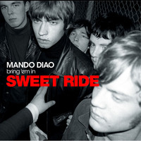 Mando Diao - Sweet Ride
