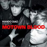 Mando Diao - Motown Blood