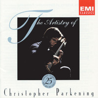Christopher Parkening - The Artistry Of Christopher Parkening