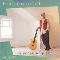Eric Tingstad - A Sense Of Place