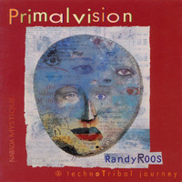 Randy Roos - Primalvision (A TechnoTribal Journey)