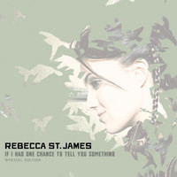 Rebecca St. James - If I Had One Chance To Tell You Something (Special Edition)