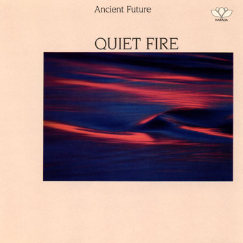Ancient Future - Quiet Fire