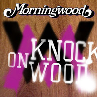 Morningwood - Knock On Wood