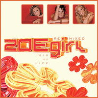 Zoegirl - Mix Of Life - ZOEgirl Remixed (Remix)