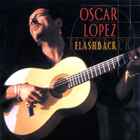 Oscar Lopez - Flashback (The Best of Oscar Lopez)