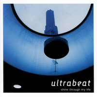 Ultrabeat - Shine Through My Life