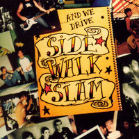 Side Walk Slam - And We Drive