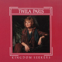 Twila Paris - Kingdom Seekers