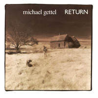 Michael Gettel - Return