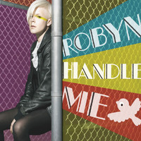 Robyn - Handle Me (Remix EP)